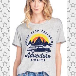 Tops - NEW Never Stop Exploring Adventure Awaits T-shirt